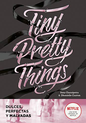 Portada del libro Tiny Pretty Things (Dulces, perfectas y malvadas)