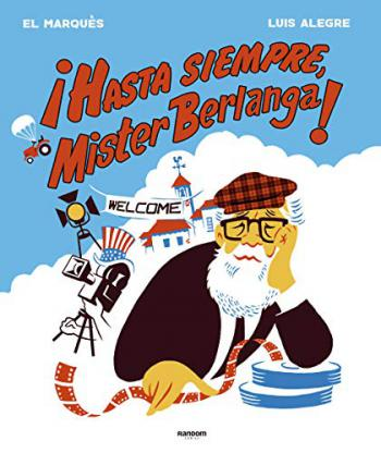 Portada del libro ¡Hasta siempre, Mr. Berlanga!