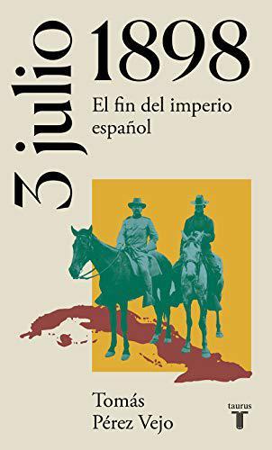 Portada del libro 3 de julio de 1898. El fin del imperio español