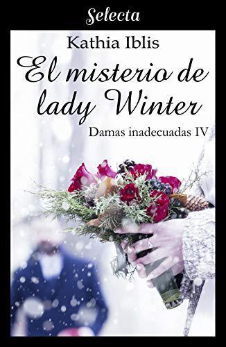 Portada del libro El misterio de lady Wynter (Damas inadecuadas 4)