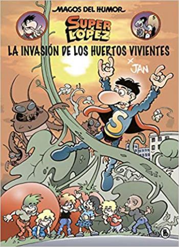 Portada del libro La invasión de los huertos vivientes (Magos del Humor Superlópez 206)
