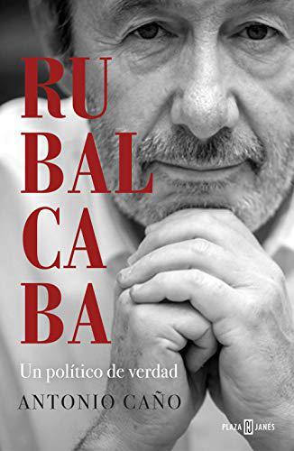 Portada del libro Rubalcaba: Un político de verdad