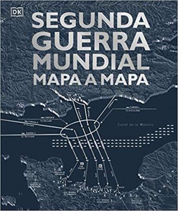 Portada del libro Segunda Guerra Mundial mapa a mapa