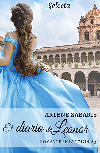 Portada del libro El diario de Leonor (Un romance en la colonia 3)