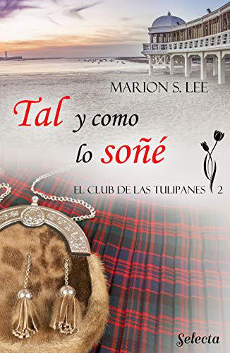 Portada del libro Tal y como lo soñé (El club de las Tulipanes 2)