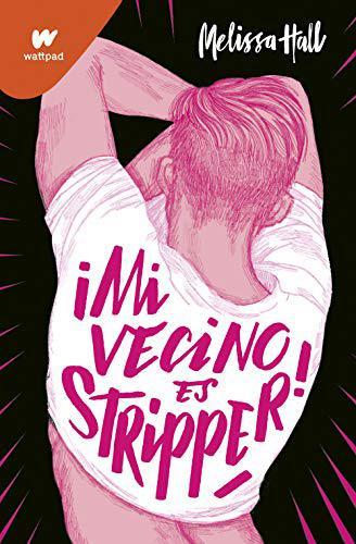Portada del libro ¡Mi vecino es stripper!