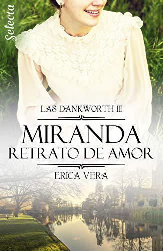 Portada del libro Miranda. Retrato de amor (Las Dankworth 3)