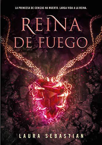 Portada del libro Reina de fuego (Princesa de cenizas 3)