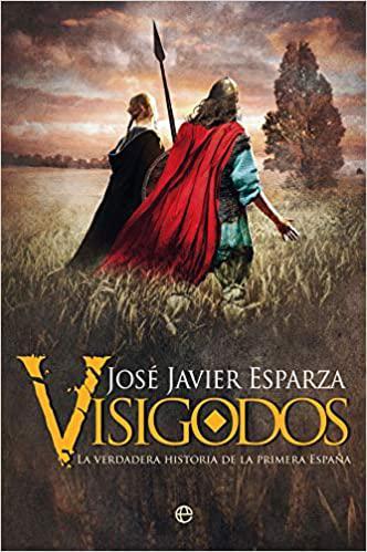 Portada del libro Visigodos: La verdadera historia de la primera España