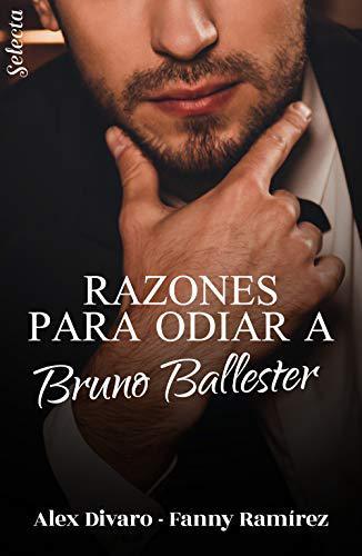 Portada del libro Razones para odiar a Bruno Ballester (Bilogía Bruno Ballester 1)