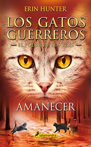 Portada del libro Amanecer (Los Gatos Guerreros | El Poder de los Tres 6)