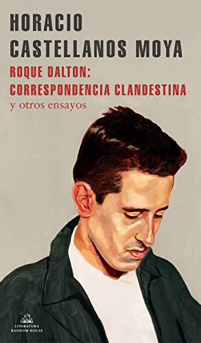 Portada del libro Roque Dalton: correspondencia clandestina