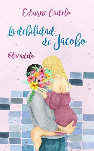 Portada del libro La debilidad de Jacobo (Las flores 2)