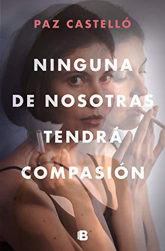 Portada del libro Ninguna de nosotras tendrá compasión