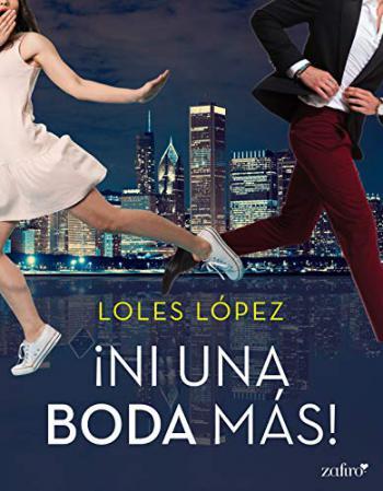 Portada del libro ¡Ni una boda más! (Chicago 2)